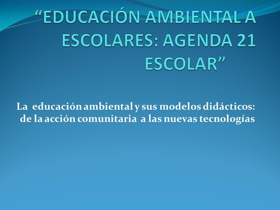 EDUCACIÓN AMBIENTAL A ESCOLARES: AGENDA 21 ESCOLAR