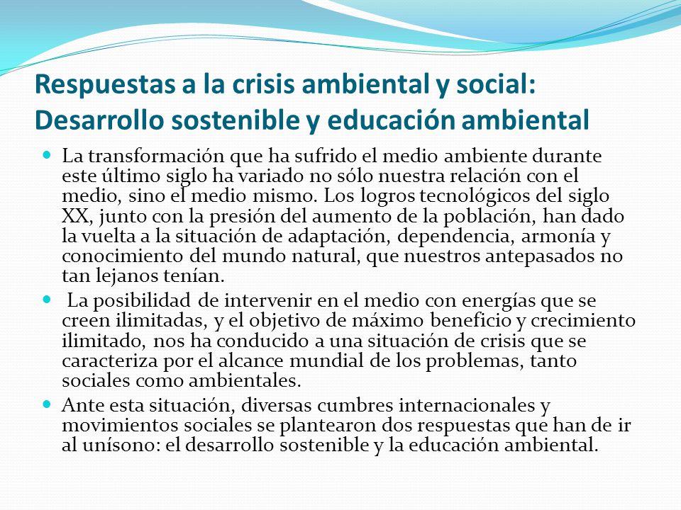 Respuestas a la crisis ambiental y social: Desarrollo sostenible y educación ambiental