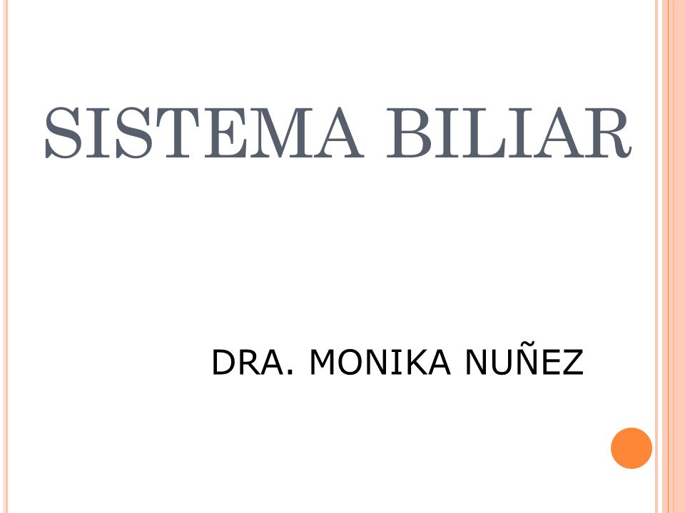 SISTEMA BILIAR DRA. MONIKA NUÑEZ