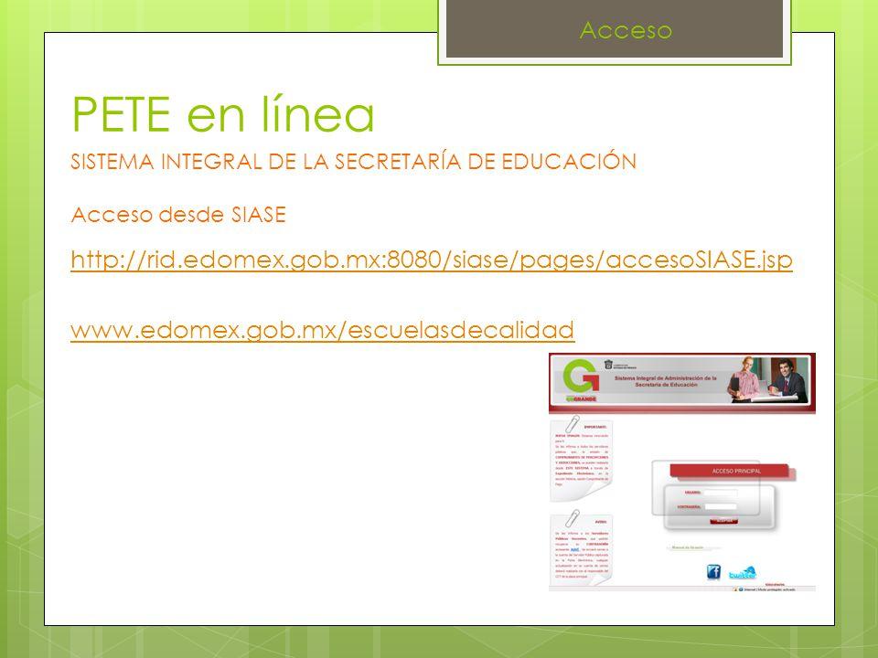 Acceso PETE en línea. SISTEMA INTEGRAL DE LA SECRETARÍA DE EDUCACIÓN. Acceso desde SIASE.