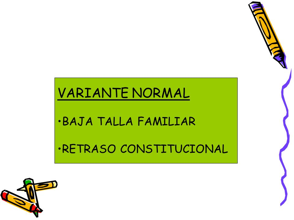 VARIANTE NORMAL BAJA TALLA FAMILIAR RETRASO CONSTITUCIONAL