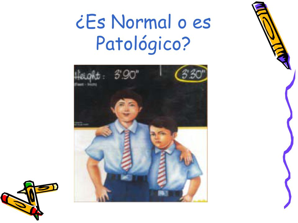 ¿Es Normal o es Patológico