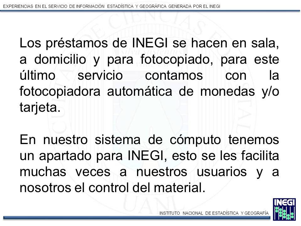 EXPERIENCIAS EN EL SERVICIO DE INFORMACIÓN ESTADÍSTICA Y GEOGRÁFICA GENERADA POR EL INEGI