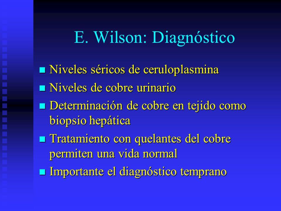 E. Wilson: Diagnóstico Niveles séricos de ceruloplasmina