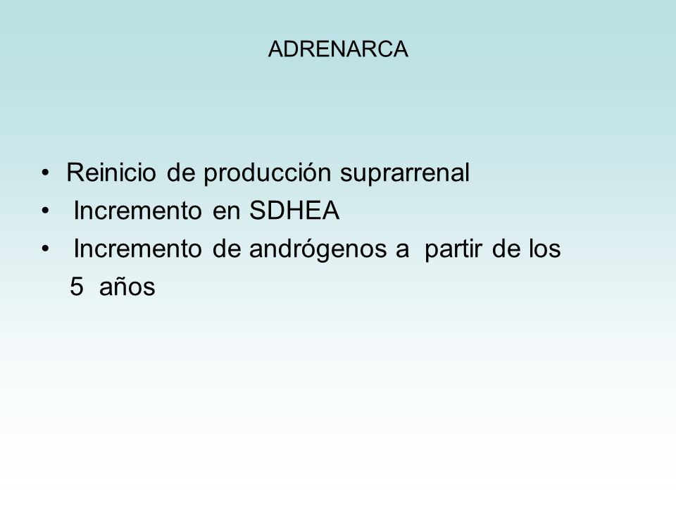 Reinicio de producción suprarrenal Incremento en SDHEA