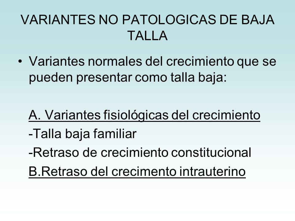 VARIANTES NO PATOLOGICAS DE BAJA TALLA