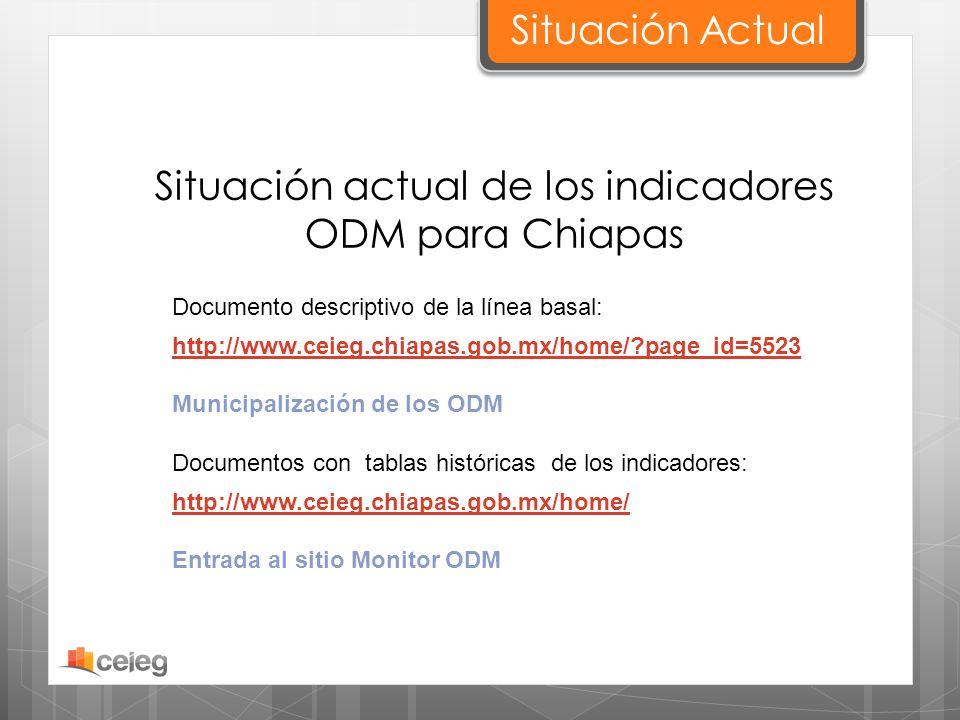 Situación actual de los indicadores ODM para Chiapas