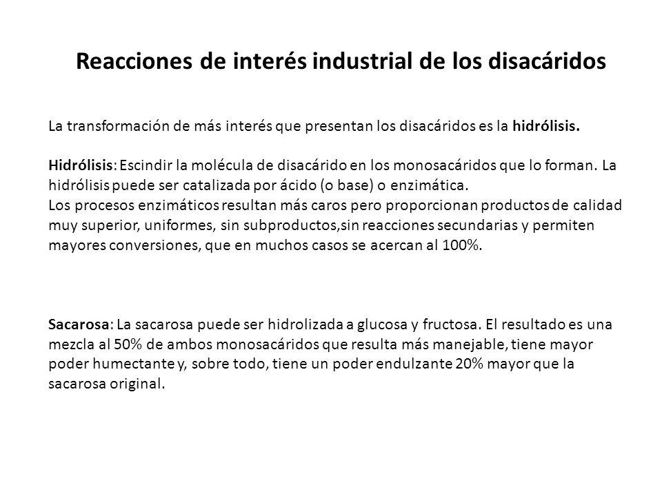 Reacciones de interés industrial de los disacáridos