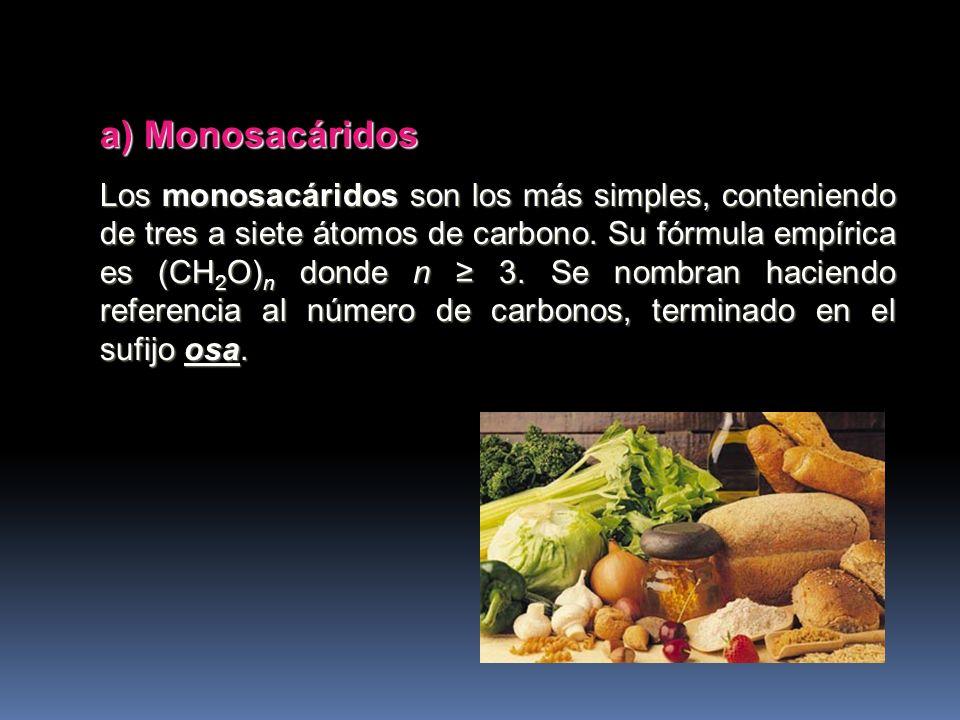 a) Monosacáridos