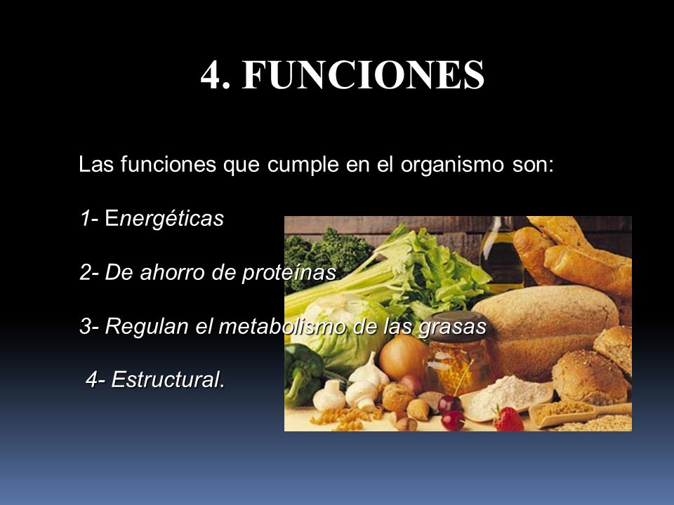 4. FUNCIONES Las funciones que cumple en el organismo son: