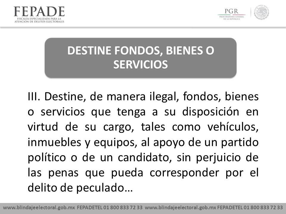 DESTINE FONDOS, BIENES O SERVICIOS