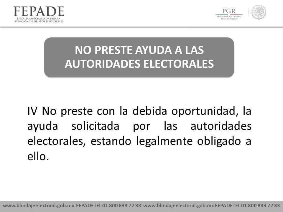 NO PRESTE AYUDA A LAS AUTORIDADES ELECTORALES