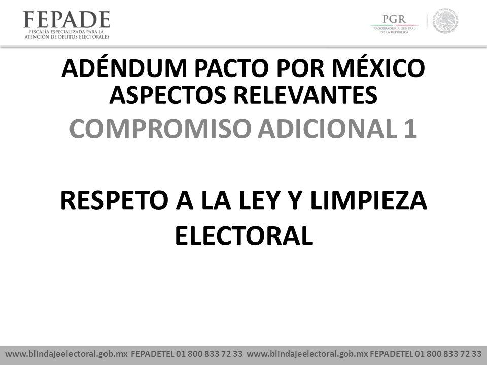 ADÉNDUM PACTO POR MÉXICO RESPETO A LA LEY Y LIMPIEZA ELECTORAL
