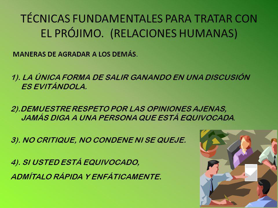 TÉCNICAS FUNDAMENTALES PARA TRATAR CON EL PRÓJIMO. (RELACIONES HUMANAS)