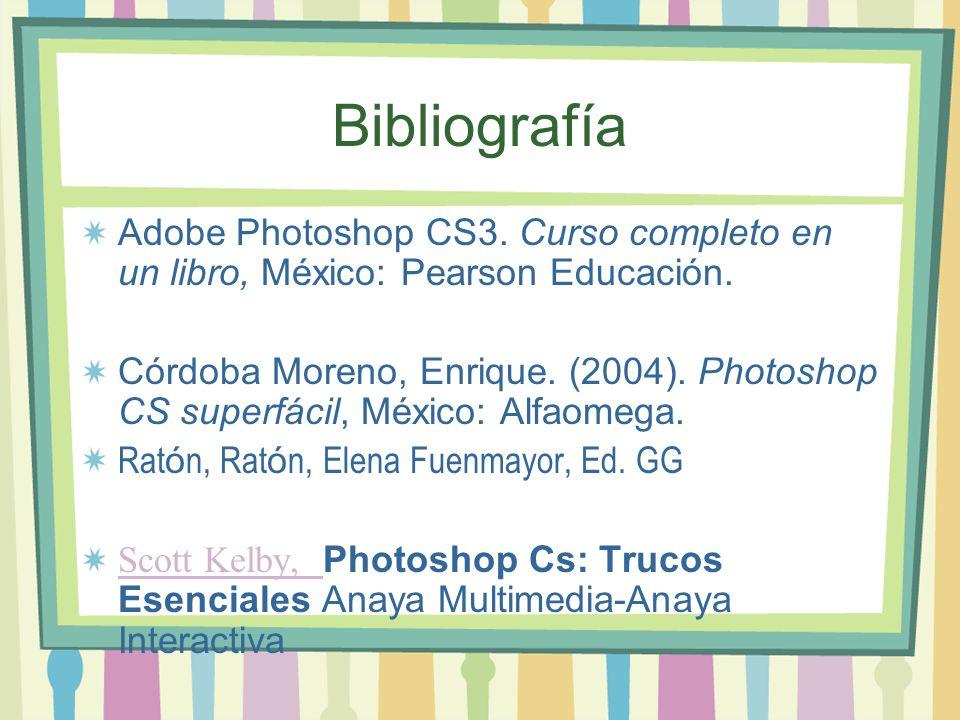Bibliografía Adobe Photoshop CS3. Curso completo en un libro, México: Pearson Educación.