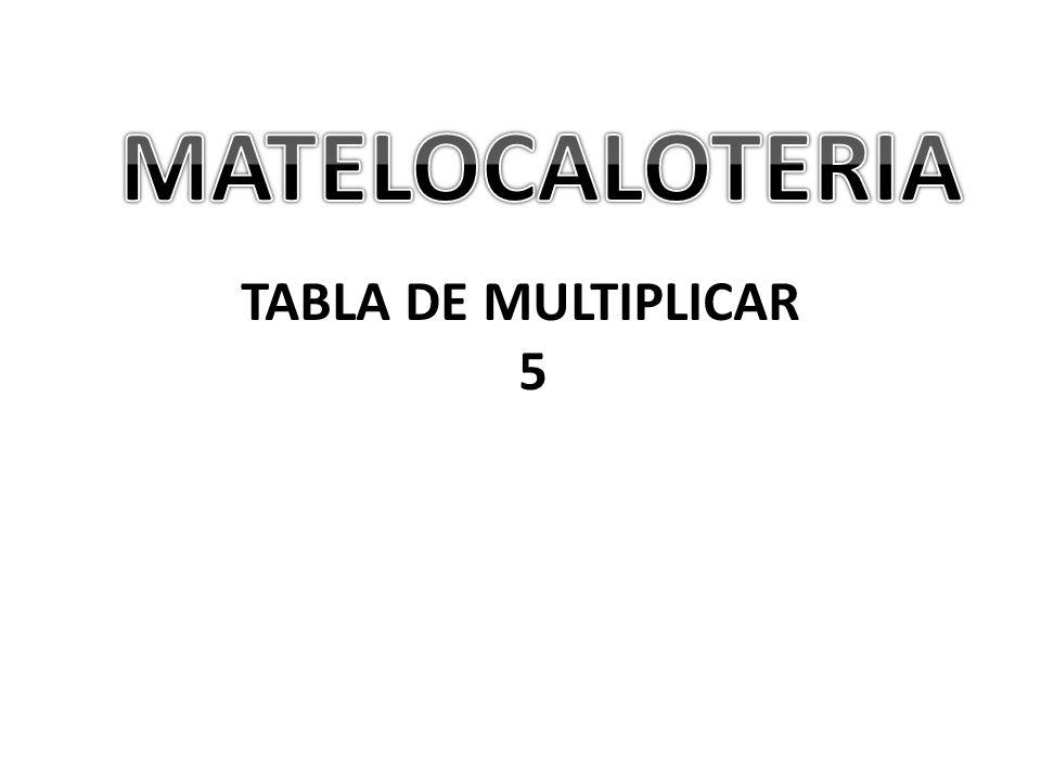 MATELOCALOTERIA TABLA DE MULTIPLICAR 5