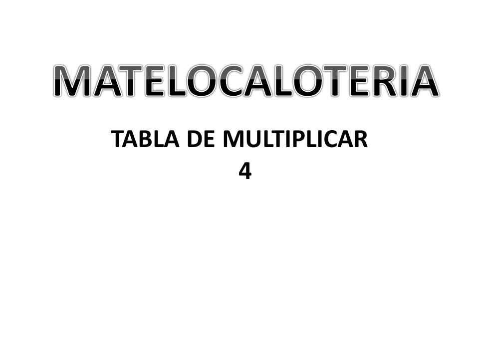 MATELOCALOTERIA TABLA DE MULTIPLICAR 4