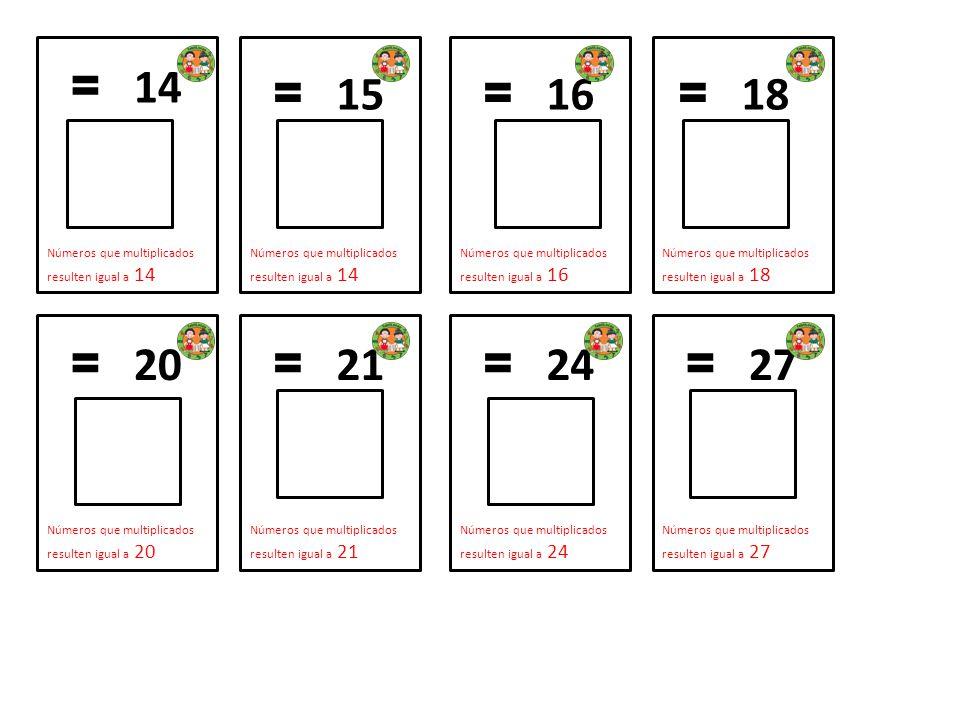= 14 Números que multiplicados resulten igual a 14. = 15. Números que multiplicados resulten igual a 14.