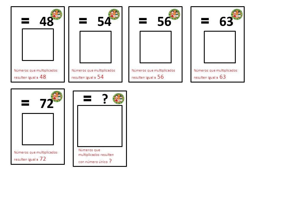 = 48 Números que multiplicados resulten igual a 48. = 54. Números que multiplicados resulten igual a 54.