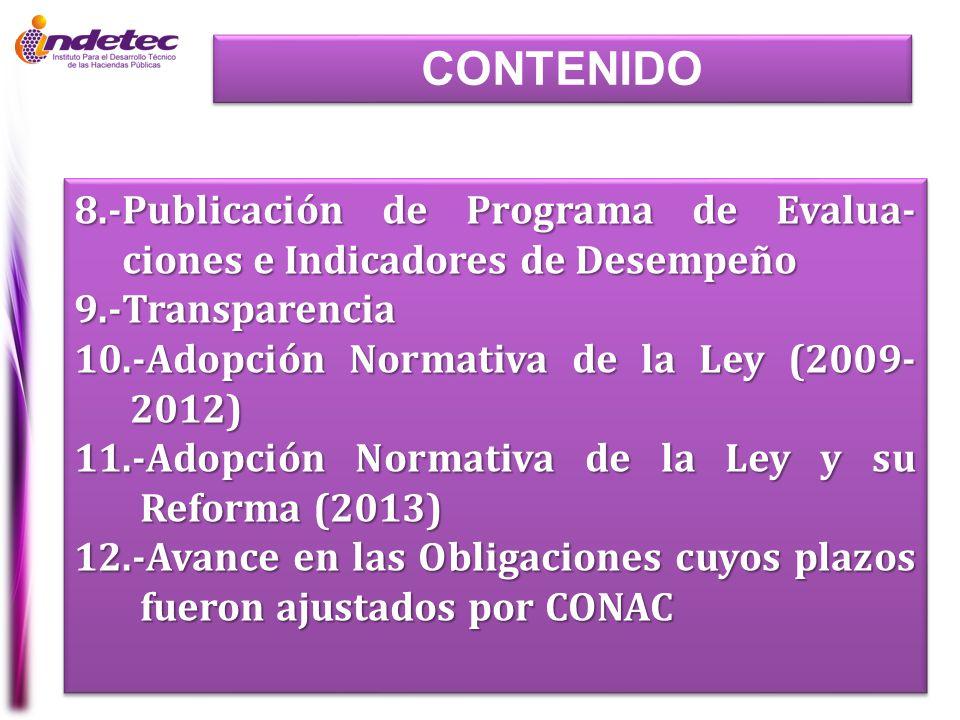 CONTENIDO 8.-Publicación de Programa de Evalua-ciones e Indicadores de Desempeño. 9.-Transparencia.