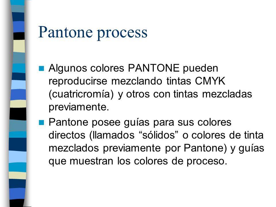 Pantone process Algunos colores PANTONE pueden reproducirse mezclando tintas CMYK (cuatricromía) y otros con tintas mezcladas previamente.