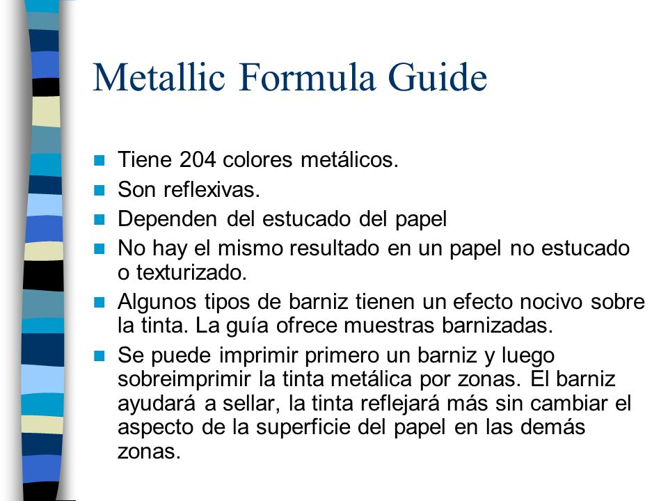 Metallic Formula Guide