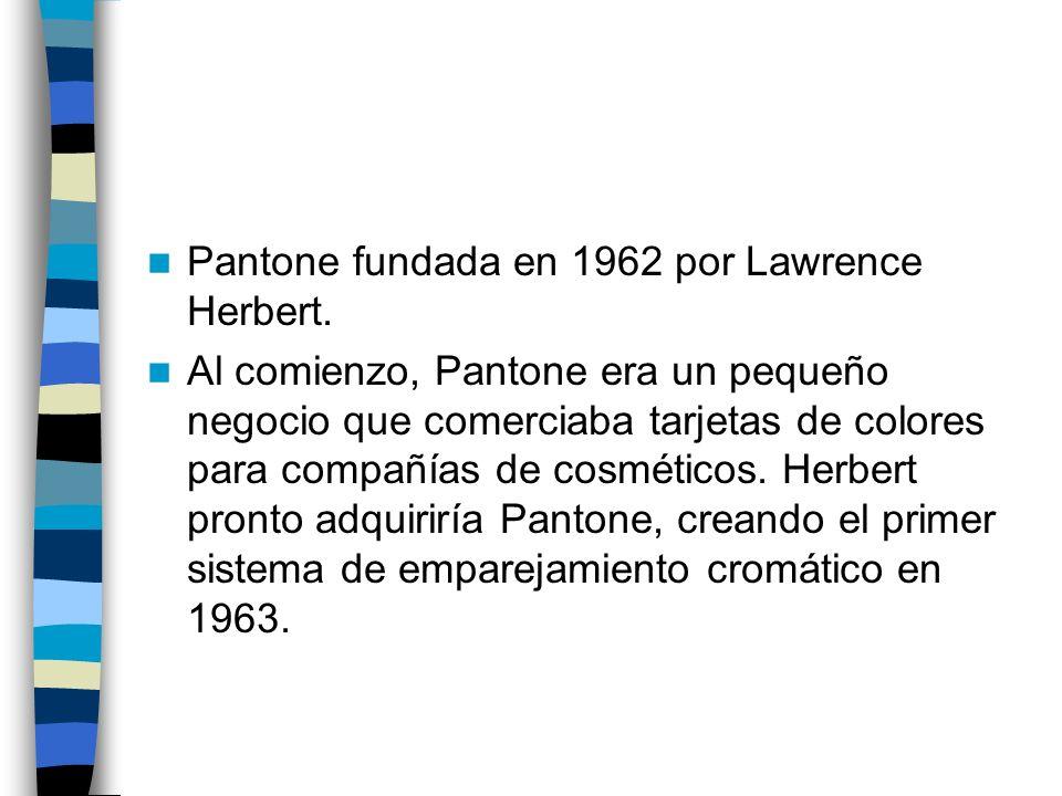 Pantone fundada en 1962 por Lawrence Herbert.