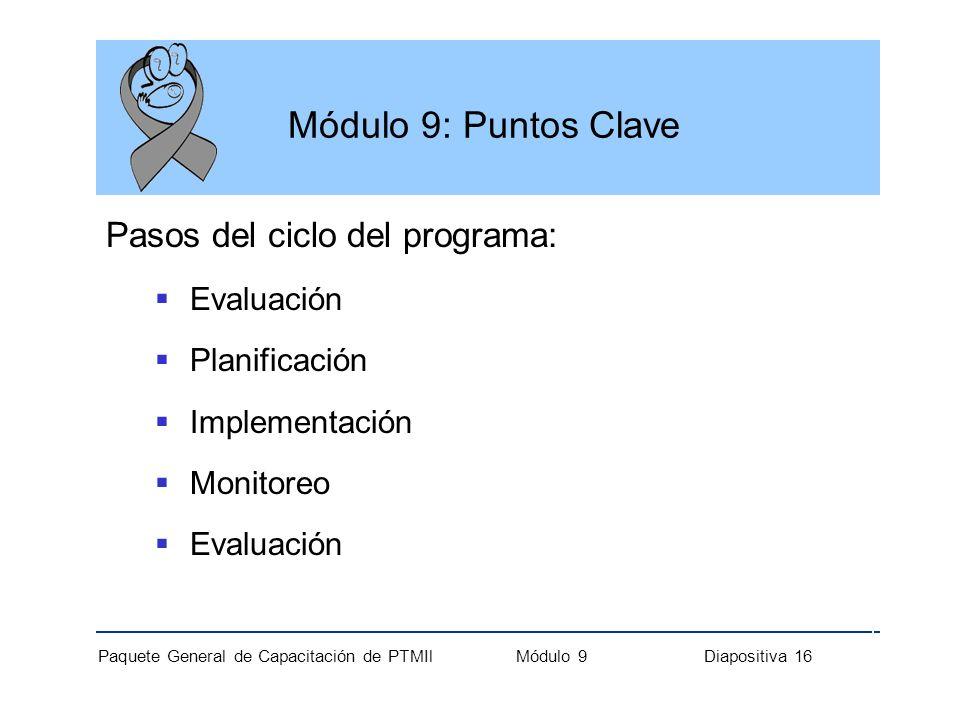 Módulo 9: Puntos Clave Pasos del ciclo del programa: Evaluación