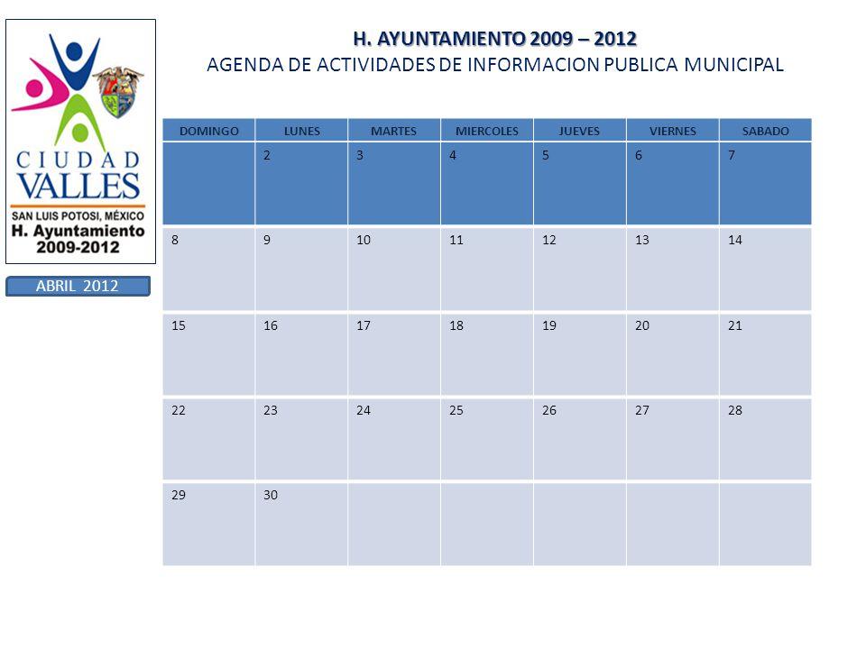 H. AYUNTAMIENTO 2009 – 2012 AGENDA DE ACTIVIDADES DE INFORMACION PUBLICA MUNICIPAL