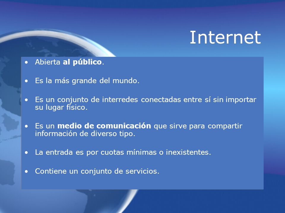 Internet Abierta al público. Es la más grande del mundo.