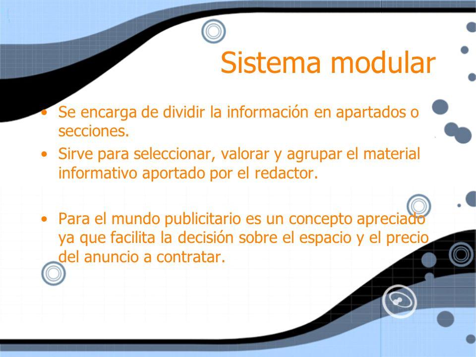 Sistema modular Se encarga de dividir la información en apartados o secciones.