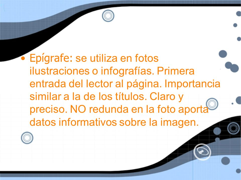 Epígrafe: se utiliza en fotos ilustraciones o infografías