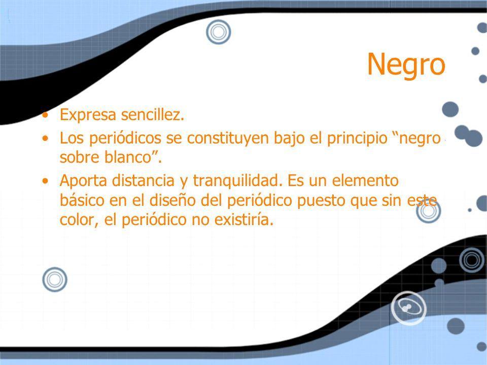 Negro Expresa sencillez.