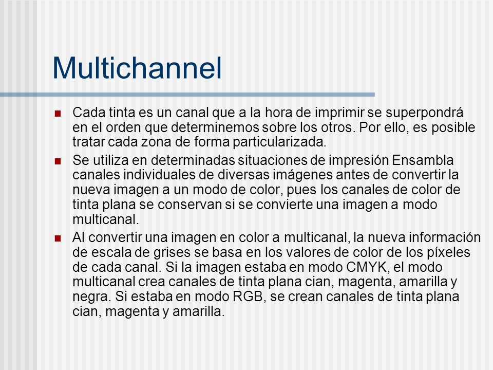 Multichannel