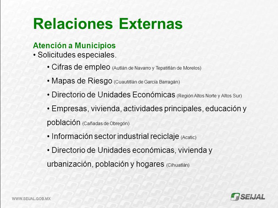 Relaciones Externas Atención a Municipios Solicitudes especiales.