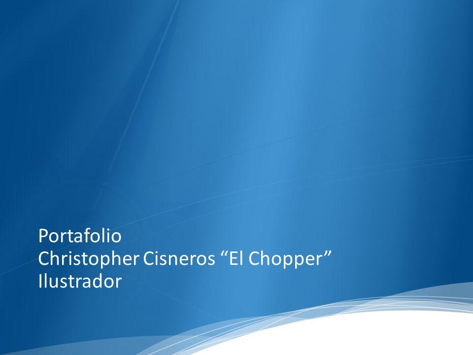 Portafolio Christopher Cisneros El Chopper Ilustrador
