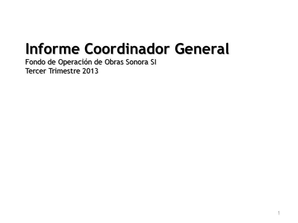 Informe Coordinador General Fondo de Operación de Obras Sonora SI Tercer Trimestre 2013