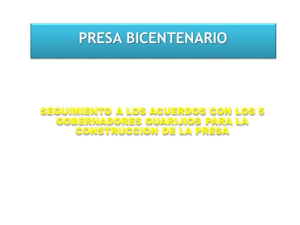 PRESA BICENTENARIO SEGUIMIENTO A LOS ACUERDOS CON LOS 5 GOBERNADORES GUARIJIOS PARA LA CONSTRUCCION DE LA PRESA.