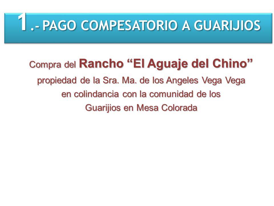 1.- PAGO COMPESATORIO A GUARIJIOS
