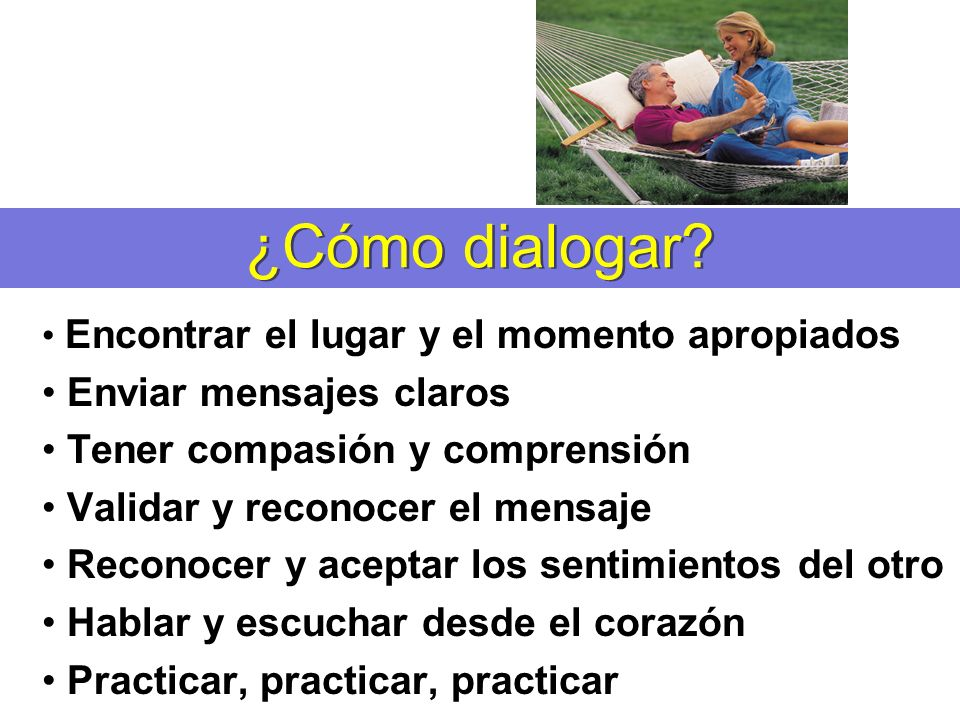¿Cómo dialogar Enviar mensajes claros Tener compasión y comprensión
