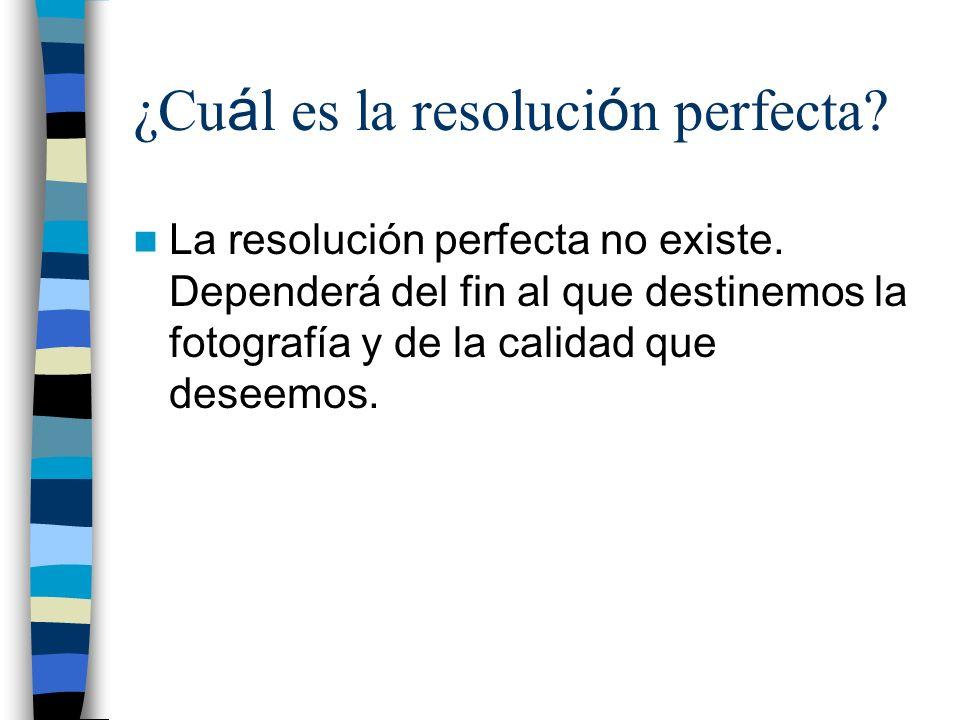 ¿Cuál es la resolución perfecta