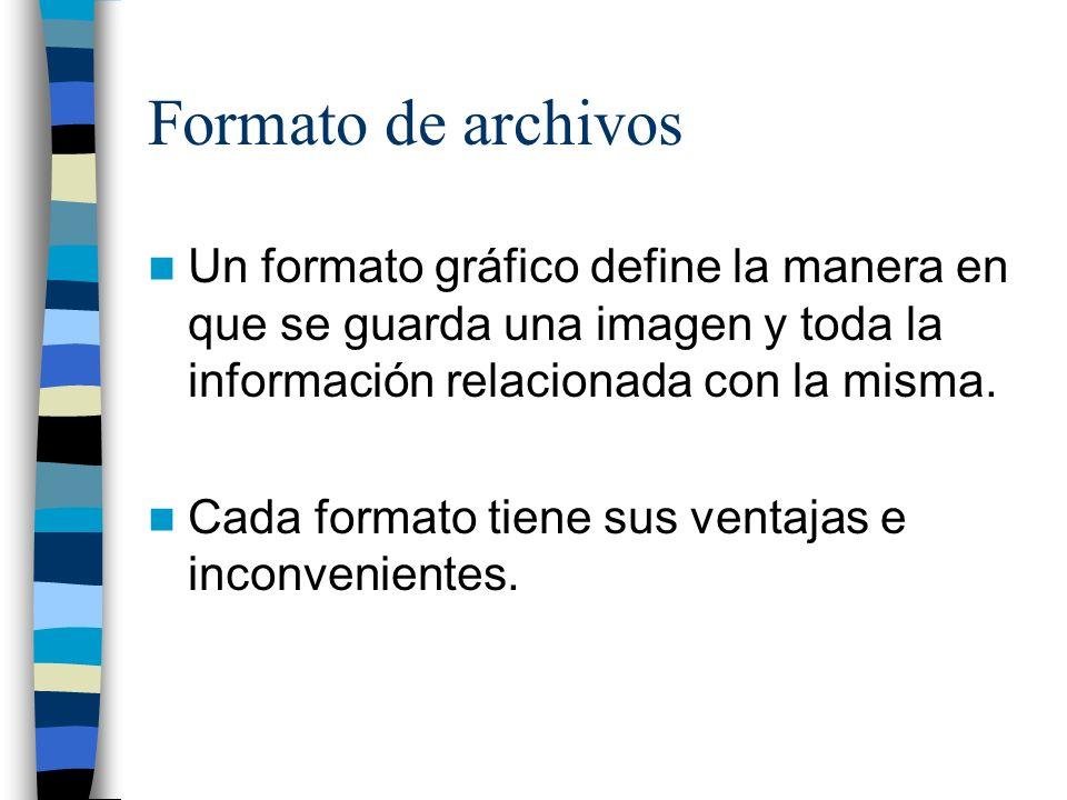 Formato de archivos Un formato gráfico define la manera en que se guarda una imagen y toda la información relacionada con la misma.