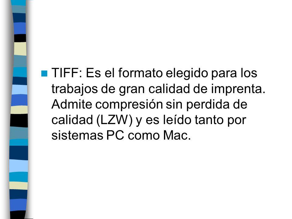 TIFF: Es el formato elegido para los trabajos de gran calidad de imprenta.