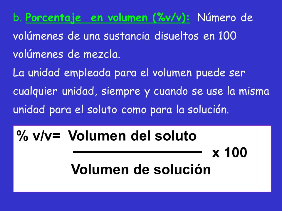 % v/v= Volumen del soluto x 100 Volumen de solución