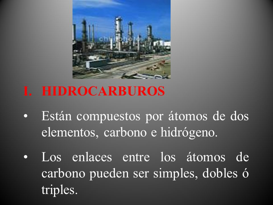 HIDROCARBUROS Están compuestos por átomos de dos elementos, carbono e hidrógeno.