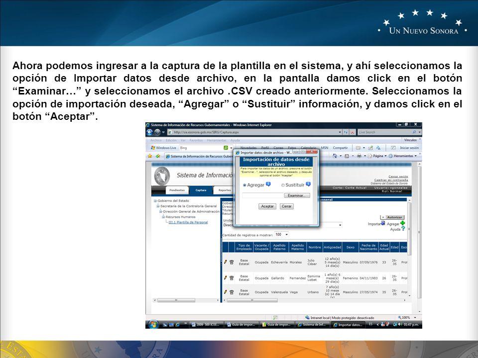 Ahora podemos ingresar a la captura de la plantilla en el sistema, y ahí seleccionamos la opción de Importar datos desde archivo, en la pantalla damos click en el botón Examinar… y seleccionamos el archivo .CSV creado anteriormente.