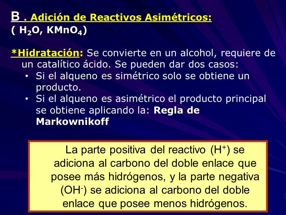 B . Adición de Reactivos Asimétricos: