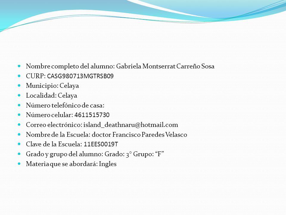 Nombre completo del alumno: Gabriela Montserrat Carreño Sosa