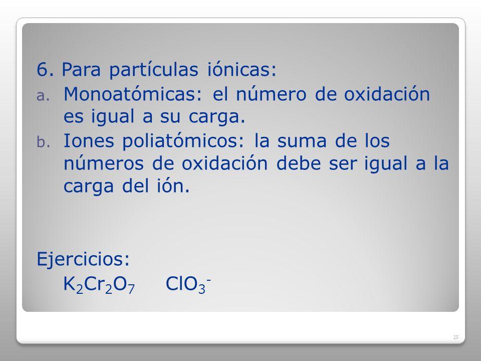 6. Para partículas iónicas: