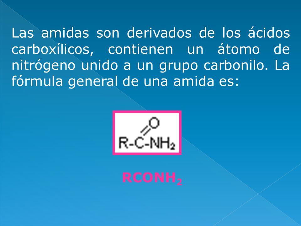 Las amidas son derivados de los ácidos carboxílicos, contienen un átomo de nitrógeno unido a un grupo carbonilo. La fórmula general de una amida es: